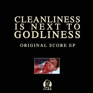 noise throng cleanliness is next to godliness original score ep